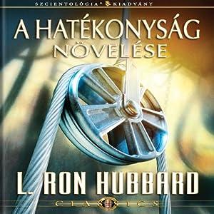 A Hatékonyság Növelése [Increasing Efficiency, Hungarian Edition] Audiobook