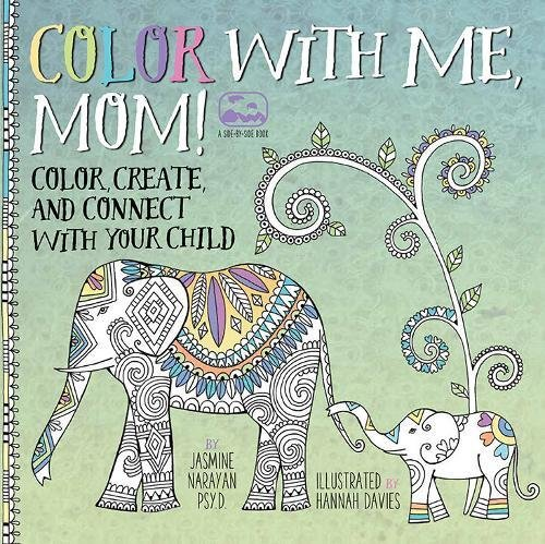 Color with Me, Mom!: Color, Create, and Connect with Your Child (A Side-by-Side Book)