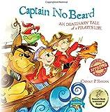 Captain No Beard: An Imaginary Tale of a Pirate's Life -  A Captain No Beard Story (Volume 1)