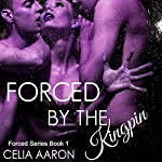 Forced by the Kingpin : Forced Series, Book 1 | Celia Aaron