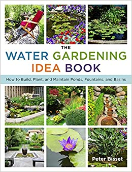 The Water Gardening Idea Book How To Build Plant And Maintain
