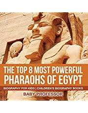The Top 8 Most Powerful Pharaohs of Egypt: Biography for Kids | Children's Historical Biographies