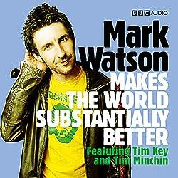Mark Watson Makes the World Substantially Better