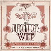 The Automaton's Wife: Society for Paranormals, Book 2 | Vered Ehsani