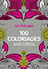Art-thérapie : 100 coloriages anti-stress par Hachette