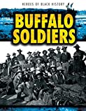 Buffalo Soldiers (Heroes of Black History)