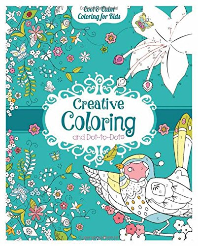 Creative Coloring and Dot-to-Dots (Cool & Calm Coloring for Kids)