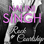 Rock Courtship: Rock Kiss, Book 1.5 | Nalini Singh