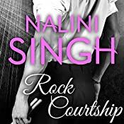 Rock Courtship: Rock Kiss, Book 1.5 | Nalini Singh