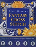 Julie Hasler's Fantasy Cross Stitch: Zodiac Signs, Mythical Beasts and Mystical Characters