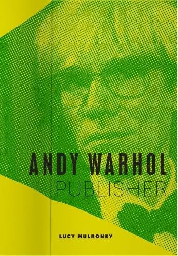 Andy Warhol, Publisher by University of Chicago Press