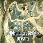 A Midsummer Night's Dream Hörbuch von William Shakespeare, Edith Nesbit Gesprochen von: Josh Verbae