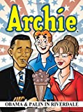 img - for Archie: Obama & Palin in Riverdale (Archie & Friends All-Stars) book / textbook / text book