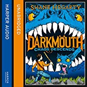 Chaos Descends: Darkmouth, Book 3   Shane Hegarty