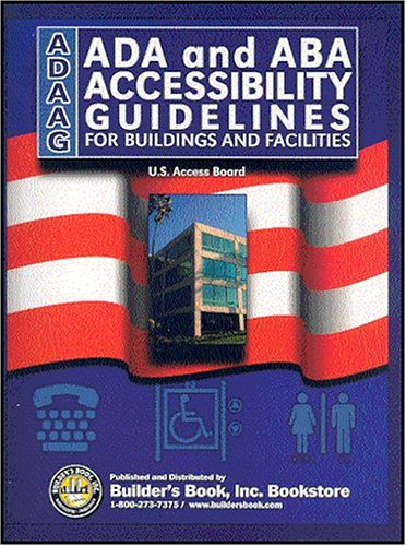 ADA and ABA Accessibility Guidelines, Buildings and Facilities (ADAAG, July 2010)