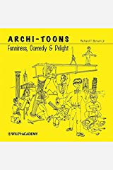 Archi-toons: Funniness, Comedy and Delight (Architecture) by Richard T. Bynum Jr (2003-04-22) Paperback