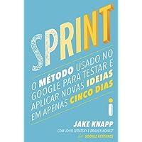 Sprint. O Método Usado no Google Para Testar e Aplicar Novas Ideias em Apenas Cinco Dias