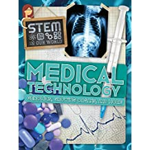 Medical Technology: Genomics, Growing Organs, and More (Stem in Our World)