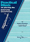 Practical Hints on Playing the Baritone Saxophone, Eugene Rousseau, 0757930689