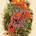 Tall Poppies Audiobook by Janet Woods Narrated by Patricia Gallimore