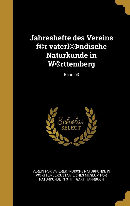 Jahreshefte Des Vereins F(c)R Vaterl(c) Ndische Naturkunde in W(c)Rttemberg; Band 63 (German Edition) pdf