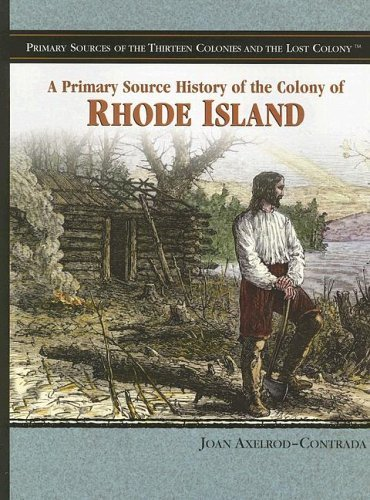 A Primary Source History of the Colony of Rhode Island (Primary Sources of the Thirteen Colonies and the Lost Colony) by Joan Axelrod-Contrada - Island Shopping Malls Rhode