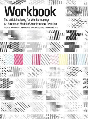 Workbook: The Official Catalog for Workshopping:: An American Model for Architectural Practice