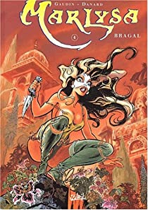 Marlysa, tome 4 : Bragal par Gaudin