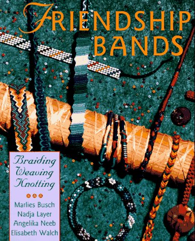 Friendship Bands: * Braiding * Weaving * Knotting