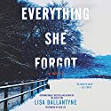 Everything She Forgot: A Novel Audiobook by Lisa Ballantyne Narrated by John Lee