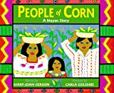 People of Corn: A Mayan Story