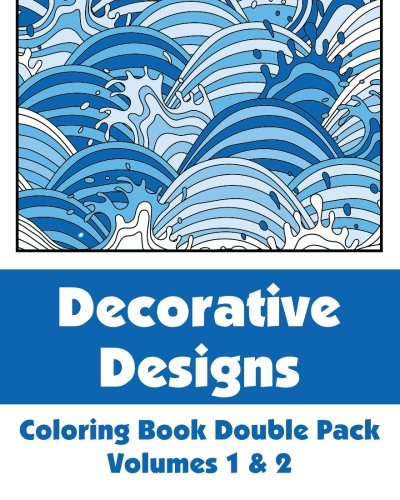 Decorative Designs Coloring Book Double Pack (Volumes 1 & 2) (Art-Filled Fun Coloring Books) pdf epub