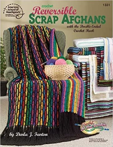 Crochet Reversible Scrap Afghans With The Double Ended Crochet Hook