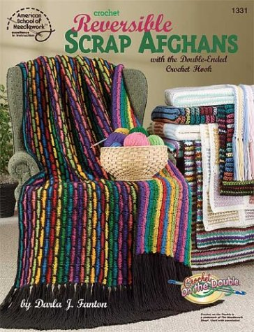 Crochet Reversible Scrap Afghans with the Double-Ended Crochet Hook
