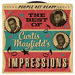 Curtis Mayfield Amp The Impressions People Get Ready The