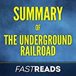 Summary of The Underground Railroad: by Colson Whitehead | FastReads
