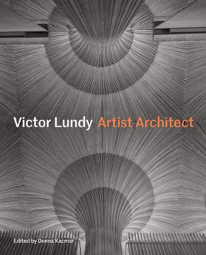 Victor Lundy: Artist Architect by Donna Kacmar