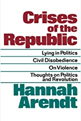 Crises of the Republic: Lying in Politics; Civil Disobedience; On Violence; Thoughts on Politics and Revolution Paperback