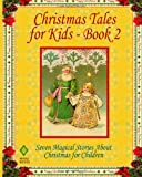 Christmas Tales for Kids - Book 2, Frederick Dewhurst and Elizabeth Anderson, 1466496819