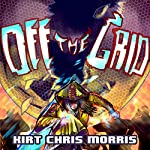 Off the Grid | Kirt Chris Morris