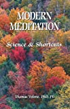 Modern Meditation: Science and Shortcuts