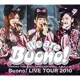We are Buono! Buono! LIVE TOUR 2010 [DVD]