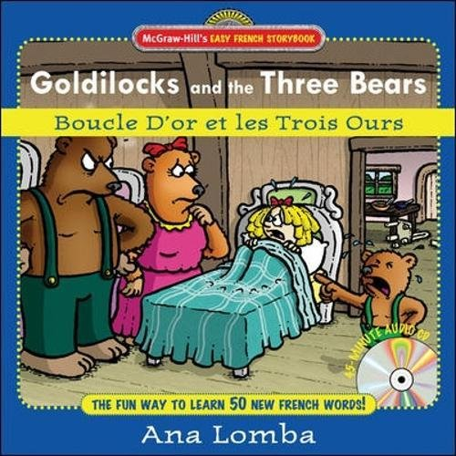 Easy French Storybook:  Goldilocks and the Three Bears(Book + Audio CD): Boucle D'or et les Trois Ours (McGraw-Hill's Easy French Storybook) by McGraw-Hill