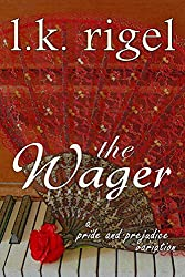 The Wager: A Pride and Prejudice Variation (Accomplished Ladies Book 1)