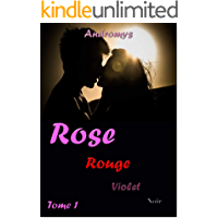 ROSE (rouge, violet, noir): Roman sulfureux, intense, humoristique, dramatique, black romance (French Edition)
