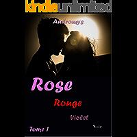 ROSE (Rouge, Violet, Noir): Comédie érotique et dramatique, purple romance (French Edition)