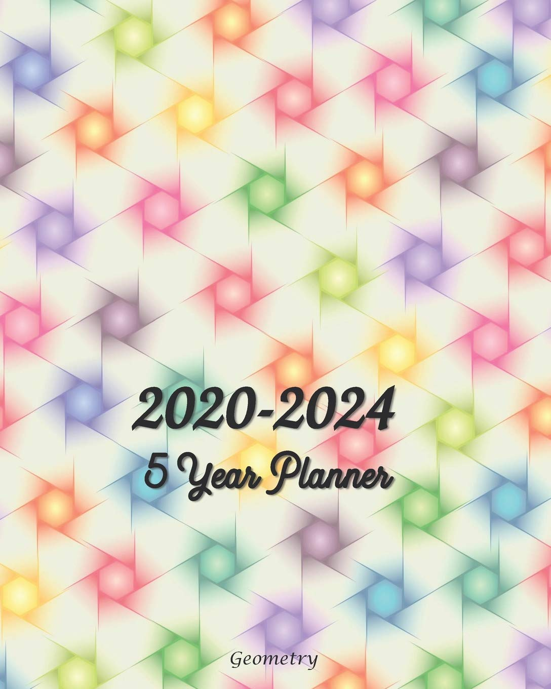 2020-2024 Five Year Planner Geometry: 60 Months Monthly ...