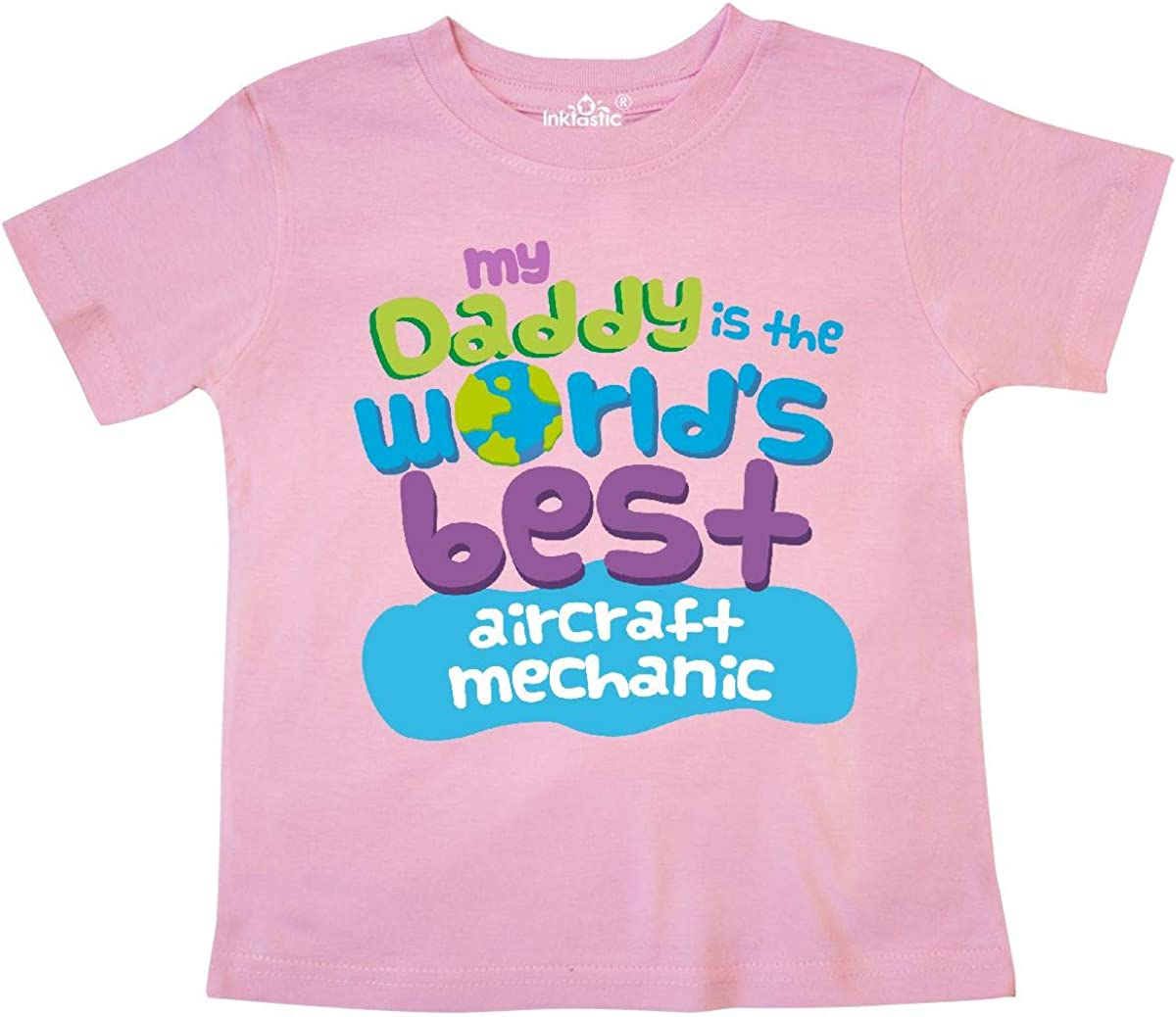 inktastic My Daddy is The Worlds Best Aircraft Mechanic Toddler T-Shirt