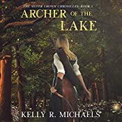 Archer of the Lake: Ariang'ron Chronicles, Book 1 | Kelly R. Michaels