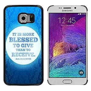 Be Good Phone Accessory // Dura Cáscara cubierta Protectora Caso Carcasa Funda de Protección para Samsung Galaxy S6 EDGE SM-G925 // BIBLE It Is More Blessed To Give Than To Receive -